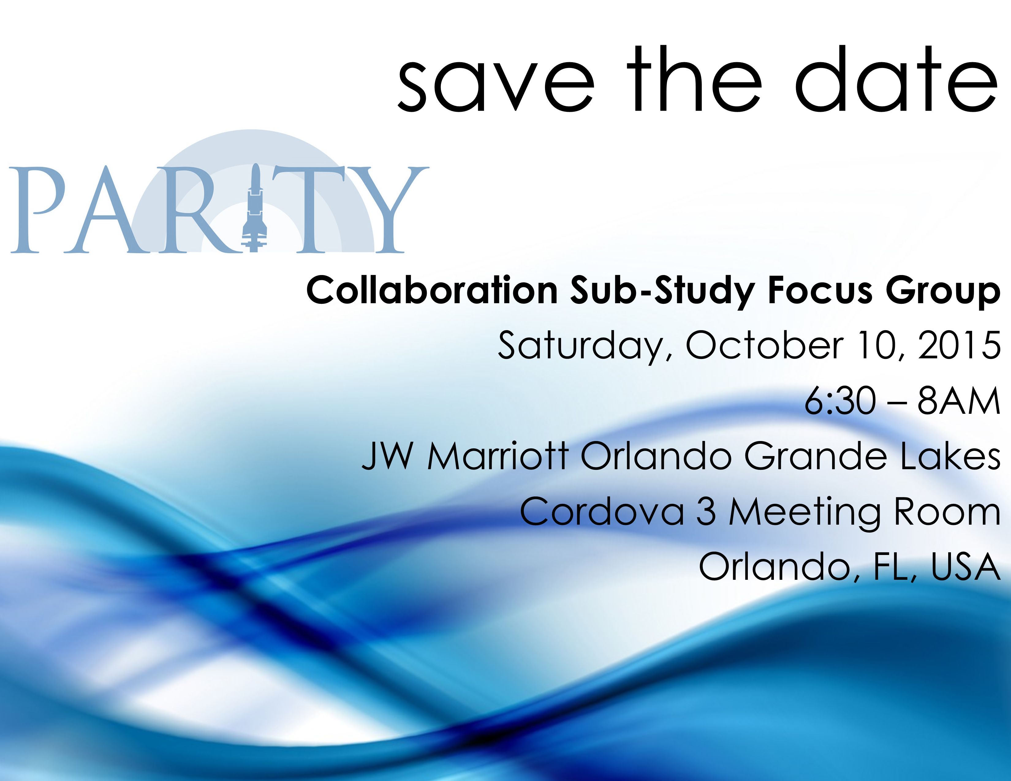 PARITY Trial - Save the Date Collaboration Sub-Study October 2015 - Letter Size UPDATED